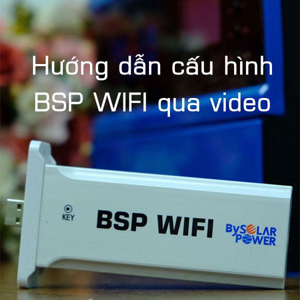Hướng dẫn cấu hình BSP WiFi qua video