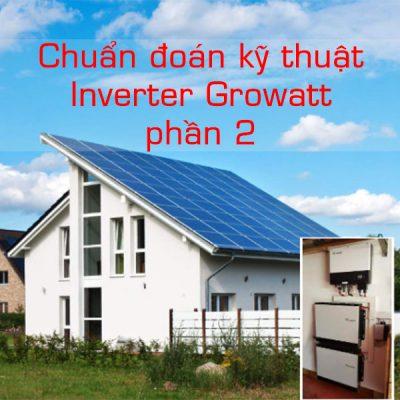 Chuẩn đoán kỹ thuật Inverter Growatt phần 2