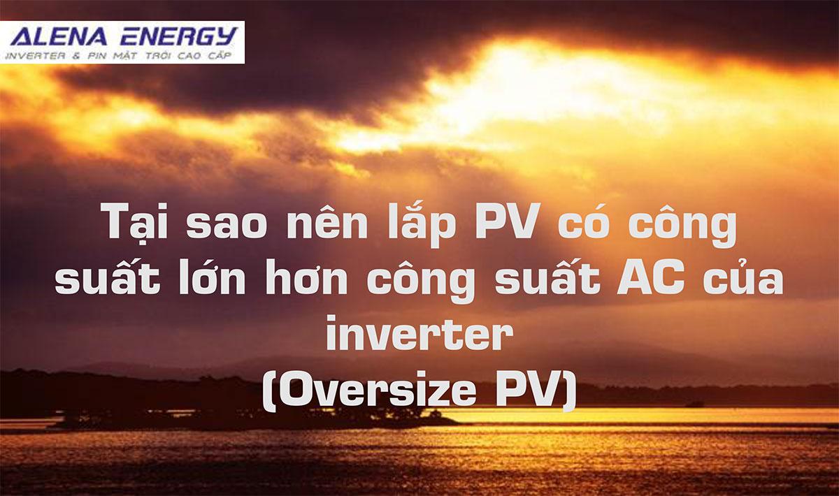 Tại sao nên lắp Oversize PV
