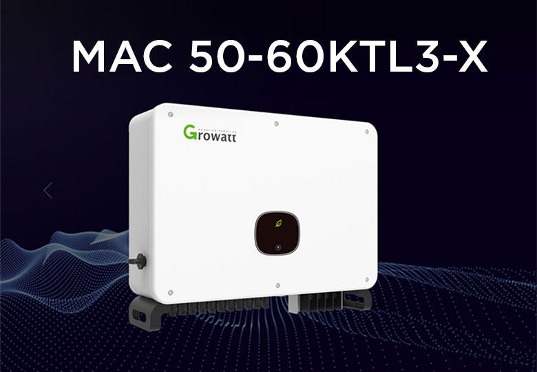 Review MAC 50-60KTL3-X: Bộ đôi sản phẩm đang khuyến mãi chiết khấu hơn 7triệu