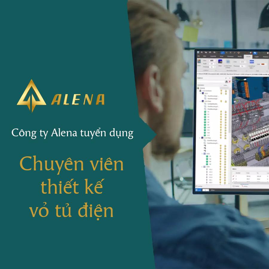 Alena tuyển dụng Chuyên viên thiết kế vỏ tủ điện