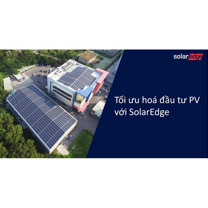 Tối ưu hóa hoạt động kinh doanh hệ thống PV với biến tần DC của SolarEdge