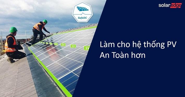 Để hệ thống năng lượng mặt trời an toàn hơn khi chống hỏa hoạn