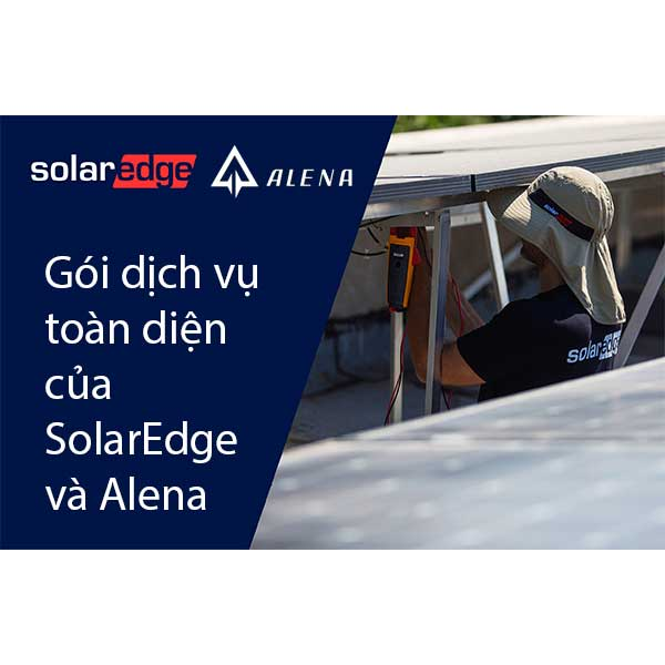 Gói dịch vụ toàn diện của SolarEdge và Alena